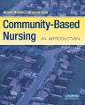 Community-Based Nursing, 3rd Edition,Melanie McEwen,Bridgette Pullis,ISBN9781416057710