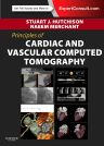 Principles of Cardiac and Vascular Computed Tomography, 1st Edition,Stuart Hutchison,Naeem Merchant,ISBN9781437704075