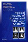 Medical Imaging of Normal and Pathologic Anatomy, 1st Edition,Joel Vilensky,Edward Weber,Thomas Sarosi,Stephen Carmichael,ISBN9781437706345
