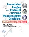Presentation, Imaging and Treatment of Common Musculoskeletal Conditions, 1st Edition,Mark Miller,Timothy Sanders,ISBN9781437709148