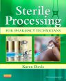 Sterile Processing for Pharmacy Technicians, 1st Edition,Karen Davis,ISBN9781455711277