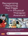Recognizing and Reporting Red Flags for the Physical Therapist Assistant, 1st Edition,Catherine Goodman,Charlene Marshall,ISBN9781455745388