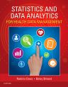 Statistics & Data Analytics for Health Data Management, 1st Edition,Nadinia Davis,Betsy Shiland,ISBN9781455753154