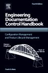 Engineering Documentation Control Handbook, 4th Edition,Frank B. Watts,ISBN9781455778614