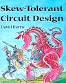 Skew-Tolerant Circuit Design, 1st Edition,David Harris,ISBN9781558606364