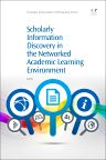 Scholarly Information Discovery in the Networked Academic Learning Environment, 1st Edition,LiLi Li,ISBN9781780634449