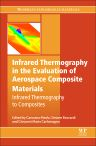 Infrared Thermography in the Evaluation of Aerospace Composite Materials, 1st Edition,Carosena Meola,Simone Boccardi,Giovanni Carlomagno,ISBN9781782421726