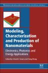 Modeling, Characterization and Production of Nanomaterials, 1st Edition,V Tewary,Y Zhang,ISBN9781782422280