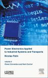 Power Electronics Applied to Industrial Systems and Transports, Volume 2, 1st Edition,Nicolas  Patin,ISBN9781785480010