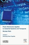 Power Electronics Applied to Industrial Systems and Transports, Volume 3, 1st Edition,Nicolas  Patin,ISBN9781785480027