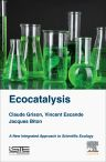 Ecocatalysis, 1st Edition,Claude Grison,Vincent Escande,Jacques Bitton,ISBN9781785480300