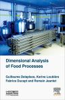 Dimensional Analysis of Food Processes, 1st Edition,Guillaume Delaplace,Karine Loubière,Fabrice Ducept,Romain Jeantet,ISBN9781785480409