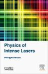 Physics of Intense Lasers, 1st Edition,Philippe Balcou,ISBN9781785480591