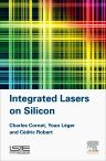 Integrated Lasers on Silicon, 1st Edition,Charles Cornet,Yoan Léger,Cédric Robert,ISBN9781785480621