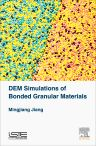 DEM Simulations of Bonded Granular Materials, 1st Edition,Mingjiang Jiang,ISBN9781785480690