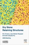 Dry Stone Retaining Structures, 1st Edition,Eric Vincens,Jean-Patrick Plassiard,Jean-Jacques Fry,ISBN9781785480805
