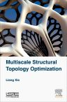 Multiscale Structural Topology Optimization, 1st Edition,Liang Xia,ISBN9781785481000