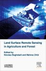 Land Surface Remote Sensing in Agriculture and Forest, 1st Edition,Nicolas Baghdadi,Mehrez Zribi,ISBN9781785481031