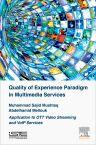 Quality of Experience Paradigm in Multimedia Services, 1st Edition,Muhammad Mushtaq,Abdelhamid Mellouk,ISBN9781785481093
