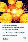Energy Autonomy of Batteryless and Wireless Embedded Systems, 1st Edition,Jean-Marie Dilhac,Vincent Boitier,ISBN9781785481239