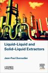 Liquid-Liquid and Solid-Liquid Extractors, 1st Edition,Jean-Paul Duroudier,ISBN9781785481789