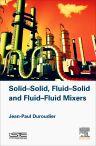 Solid-Solid, Fluid-Solid, Fluid-Fluid Mixers, 1st Edition,Jean-Paul Duroudier,ISBN9781785481802
