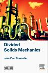 Divided Solids Mechanics, 1st Edition,Jean-Paul Duroudier,ISBN9781785481871