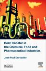 Heat Transfer in the Chemical, Food and Pharmaceutical Industries, 1st Edition,Jean-Paul Duroudier,ISBN9781785481888