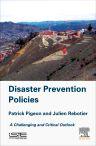 Disaster Prevention Policies, 1st Edition,Patrick Pigeon,Julien Rebotier,ISBN9781785481963