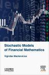 Stochastic Models of Financial Mathematics, 1st Edition,Vigirdas Mackevicius ,ISBN9781785481987