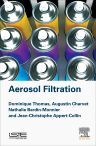 Aerosol Filtration, 1st Edition,Dominique Thomas,Augustin Charvet,Nathalie Bardin-Monnier,Jean-Christophe Appert-Collin,ISBN9781785482151