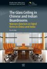 The Glass Ceiling in Chinese and Indian Boardrooms, 1st Edition,Alice de Jonge,ISBN9781843346173