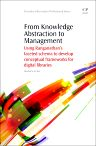 From Knowledge Abstraction to Management, 1st Edition,Aparajita Suman,ISBN9781843347033
