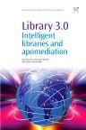 Library 3.0, 1st Edition,Tom Kwanya,Christine Stilwell,Peter Underwood,ISBN9781843347187