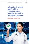 Enhancing Learning and Teaching Through Student Feedback in Medical and Health Sciences, 1st Edition,Chenicheri Sid Nair,Patricie Mertova,ISBN9781843347521