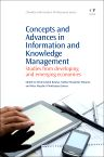 Concepts and Advances in Information Knowledge Management, 1st Edition,Kelvin Joseph Bwalya,Nathan Mwakoshi Mnjama,Peter Mazebe II Mothataesi Sebina,ISBN9781843347545