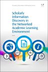 Scholarly Information Discovery in the Networked Academic Learning Environment, 1st Edition,LiLi Li,ISBN9781843347637