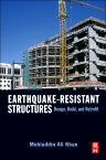 Earthquake-Resistant Structures, 1st Edition,Mohiuddin Khan,ISBN9781856175012