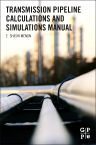 Transmission Pipeline Calculations and Simulations Manual, 1st Edition,E. Shashi Menon,ISBN9781856178303