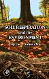 Soil Respiration and the Environment, 1st Edition,Luo Yiqi,Xuhui Zhou,ISBN9780080463971