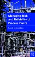 Managing Risk and Reliability of Process Plants, 1st Edition,Mark Tweeddale,ISBN9780080469836