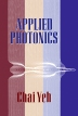 Applied Photonics, 1st Edition,Chai Yeh,ISBN9780080499260