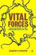 Vital Forces, 1st Edition,Graeme Hunter,ISBN9780080543635