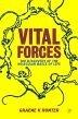 Vital Forces, 1st Edition,Graeme Hunter,ISBN9780123618108
