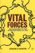 Vital Forces, 1st Edition,Graeme Hunter,ISBN9780123618115