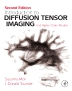 Introduction to Diffusion Tensor Imaging, 1st Edition,Susumu Mori,J-Donald Tournier,ISBN9780123983985