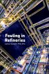 Fouling in Refineries, 1st Edition,James Speight,ISBN9780128011454