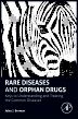 Rare Diseases and Orphan Drugs, 1st Edition,Jules Berman,ISBN9780128102763