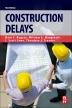 Construction Delays, 3rd Edition,Theodore J. Trauner,ISBN9780128112441