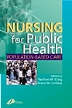 Nursing for Public Health, 1st Edition,Pauline Craig,Grace Lindsay,ISBN9780443059421